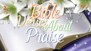 bible verses about praise and thanksgiving what does the bible