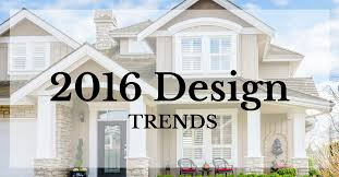 Newest Home Design Trends 2015 2016 Home Design Trends To Watch For
