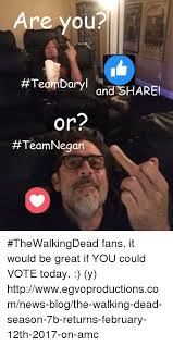 Walking Dead Meme Daryl - are you team daryl and share or team negan thewalkingdead