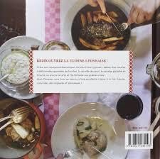 la cuisine lyonnaise amazon fr aux lyonnais les 30 meilleur frederic thevenet
