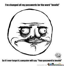Password Meme - password change genius by gredhrg meme center