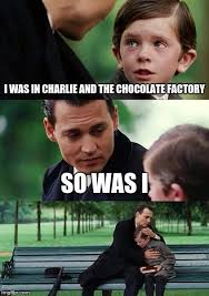 Charlie And The Chocolate Factory Meme - charlie chocolate factory meme google search memes research