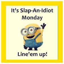 Slap Meme - 4x4 fridge magnet silly meme funny minion humor slap an idiot monday