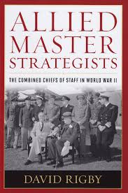 war of the worlds book report book review allied master strategists the combined chiefs of rigby allied master strategists