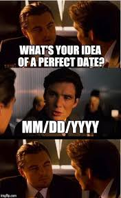 Perfect Date Meme - inception meme imgflip