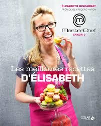recettes cuisine tf1 les meilleures recettes d elisabeth masterchef