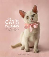 the cat u0027s pajamas 101 of the world u0027s cutest cats rachael hale