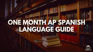 one month ap spanish language study guide albert io