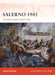 salerno 1943 the allies invade southern italy campaign angus