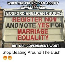 Marriage Equality Memes - when the churchican accept gay marriage gosford anglican church