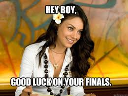 Good Luck On Finals Meme - mila memes quickmeme
