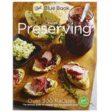 blue book guide to preserving 37th edition recipe book
