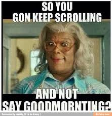 Its Friday Memes 18 - 20 madea memes that are just plain funny love brainy quote
