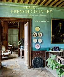 Country Homes And Interiors Magazine Subscription by Perfect French Country Inspirational Interiors From Rural France