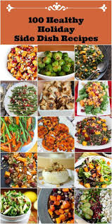 100 healthy holiday side dish recipes jeanette u0027s healthy living