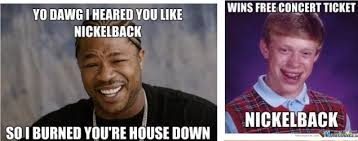 Ironically Liking Memes - nickelback the meme why we hate a successful band observer