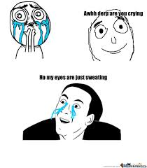 Why Are You Crying Meme - derp are you crying by jman1324 meme center