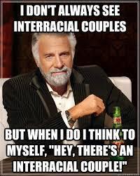 Interracial Dating Meme - 3 reasons fetishism in interracial relationships earns a legit side