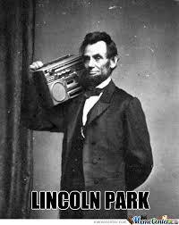 Abraham Lincoln Meme - lincoln park by ben meme center