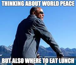 World Peace Meme - image tagged in world peace first world problems obama politics