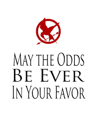 May The Odds Be Ever In Your Favor Meme - games may the odds be ever in your favor
