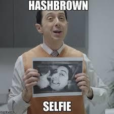 Hashtag Meme - hashbrown selfie esurance guy know your meme