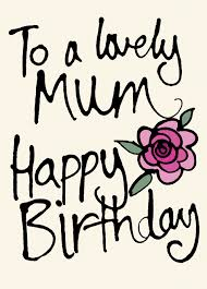 lovely mum happy birthday cards galore