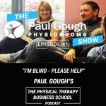 Blind Physical Therapist Podcasts U2014 Paul Gough