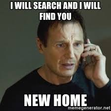 New Home Meme - i will search and i will find you new home taken meme meme