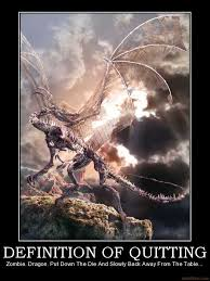 demotivational poster definition of quitting zombie dragon put