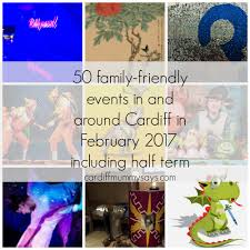 50 Family Friendly Events In And Around Cardiff In February 2017