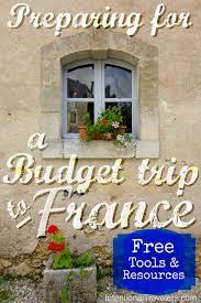 preparing for a budget trip to france france paris bucket list