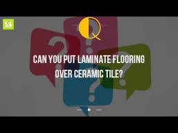can you put laminate flooring ceramic tile