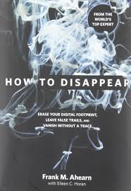 how to disappear erase your digital footprint leave false trails