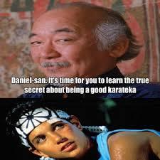 Mr Miyagi Meme - mr miyagi s true secret about karate by momoxs meme center