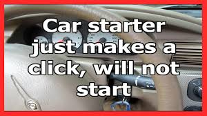 car wont start but lights come on car starter just makes a click will not start youtube
