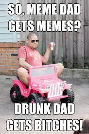 Running Dad Meme - so meme dad gets memes drunk dad gets bitches drunk dad