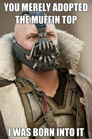 Muffin Top Meme - you think the 90 s are your ally you merely adopted the 90 s i was