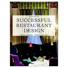 successful restaurant design by regina s baraban joseph f