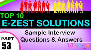 e zest solutions top most interview questions and answers online