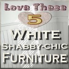 white shabby chic furniture u2013 visit 4 yours