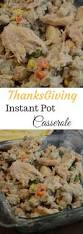 thanksgiving check list thanksgiving instant pot turkey casserole