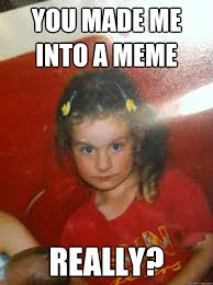 Little Girl Memes - you made me into a meme really original overly judgemental