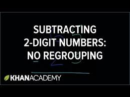 subtracting 2 digit numbers without regrouping 1 video khan