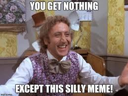 Meme Generator Wonka - willy wonka meme generator imgflip