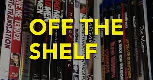the shelf the shelf episode 64 new dvd releases for tuesday