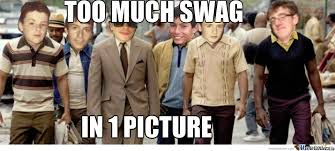 Too Much Swag Meme - too much swag in 1 picture by partydude meme center
