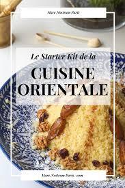 la cuisine orientale obtenez notre le starter kit de la cuisine orientale