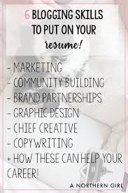resume writing blog desi does 6 blog management skills to put on your resume desi does here are just six of the blogging skills you can add to your resume today
