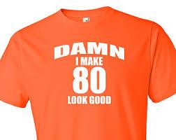 80th birthday shirt 80th birthday gift 80 year birthday tshirt